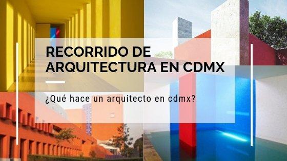 recorrido de arquitectura en cdmx ciudad de méxico
