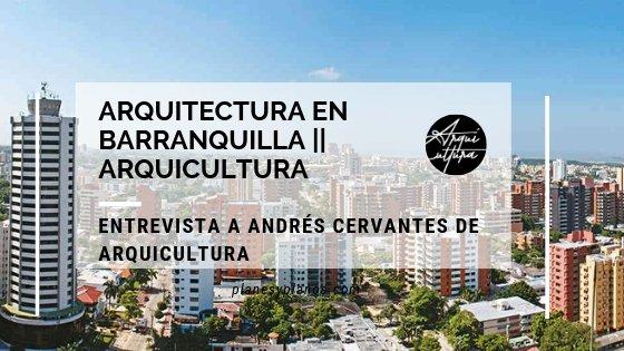 ARQUITECTURA EN BARRANQUILLA ARQUICULTURA