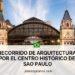 recorrido de arquitectura por el centro histórico de Sao Paulo